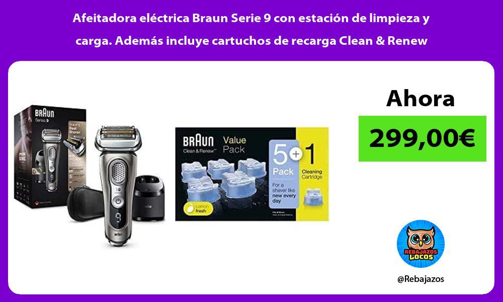 Afeitadora electrica Braun Serie 9 con estacion de limpieza y carga Ademas incluye cartuchos de recarga Clean Renew