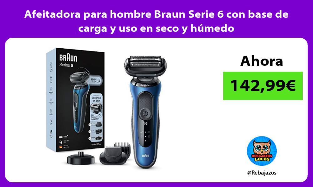 Afeitadora para hombre Braun Serie 6 con base de carga y uso en seco y humedo