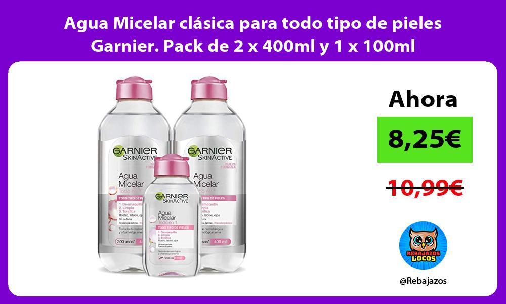 Agua Micelar clasica para todo tipo de pieles Garnier Pack de 2 x 400ml y 1 x 100ml