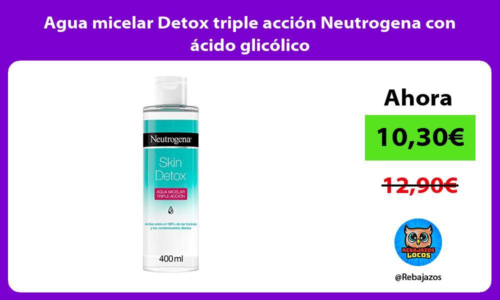 Agua micelar Detox triple accion Neutrogena con acido glicolico