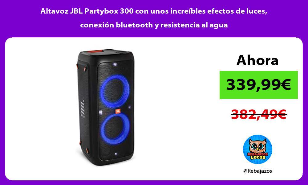 Altavoz JBL Partybox 300 con unos increibles efectos de luces conexion bluetooth y resistencia al agua