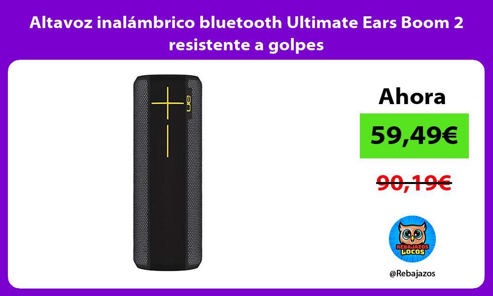 Altavoz inalambrico bluetooth Ultimate Ears Boom 2 resistente a golpes