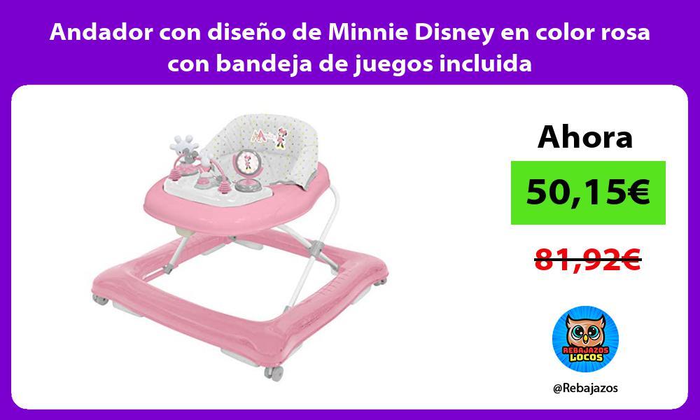 Andador con diseno de Minnie Disney en color rosa con bandeja de juegos incluida