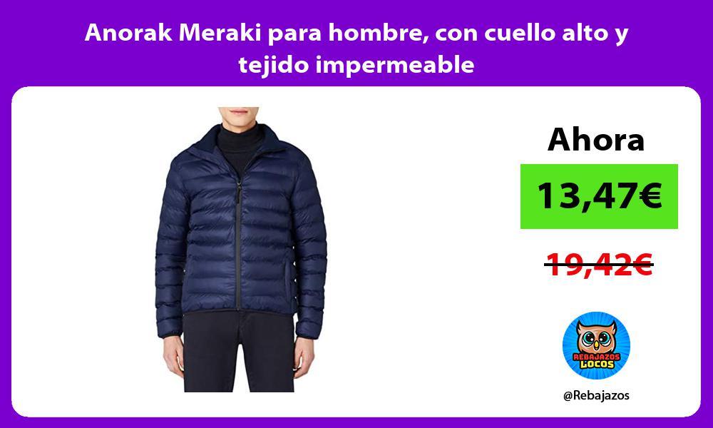 Anorak Meraki para hombre con cuello alto y tejido impermeable