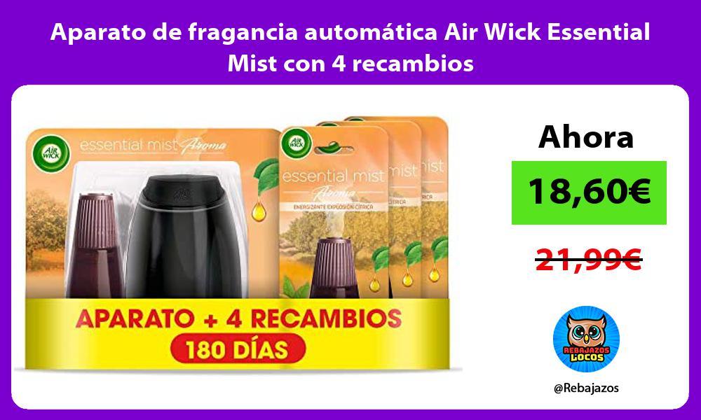 Aparato de fragancia automatica Air Wick Essential Mist con 4 recambios