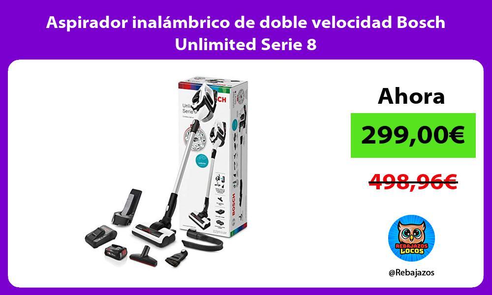 Aspirador inalambrico de doble velocidad Bosch Unlimited Serie 8