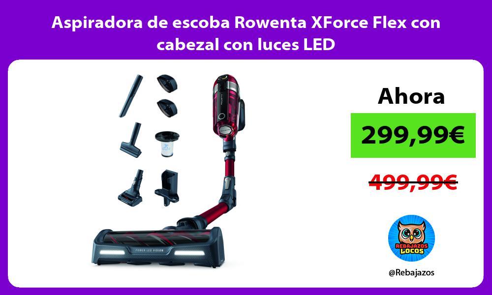 Aspiradora de escoba Rowenta XForce Flex con cabezal con luces LED