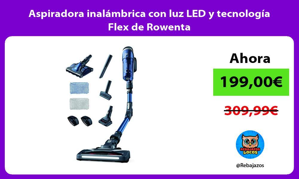 Aspiradora inalambrica con luz LED y tecnologia Flex de Rowenta