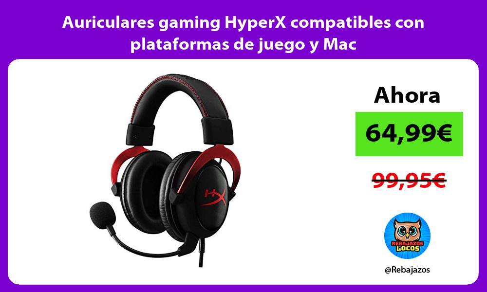 Auriculares gaming HyperX compatibles con plataformas de juego y Mac