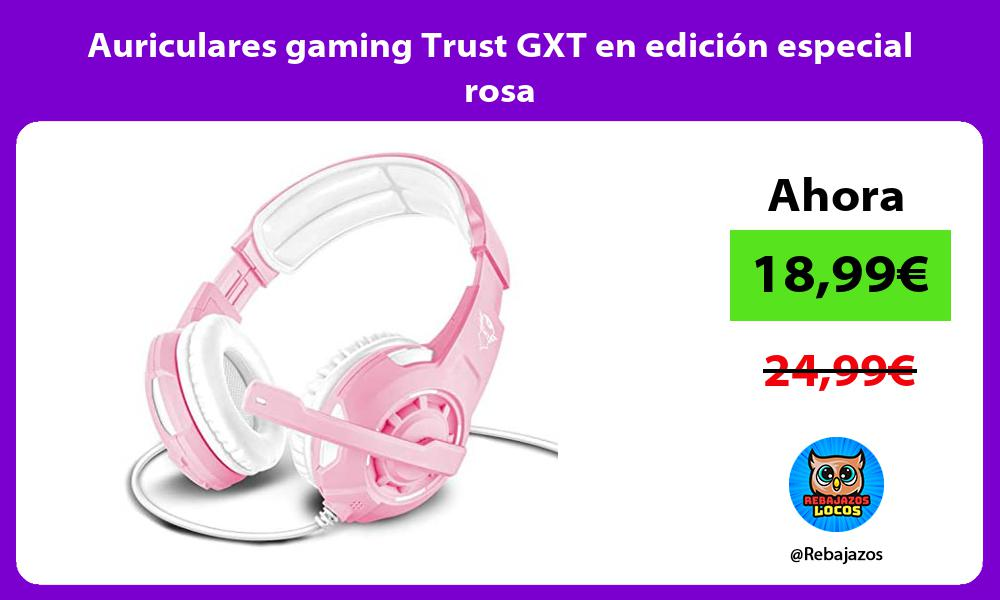 Auriculares gaming Trust GXT en edicion especial rosa