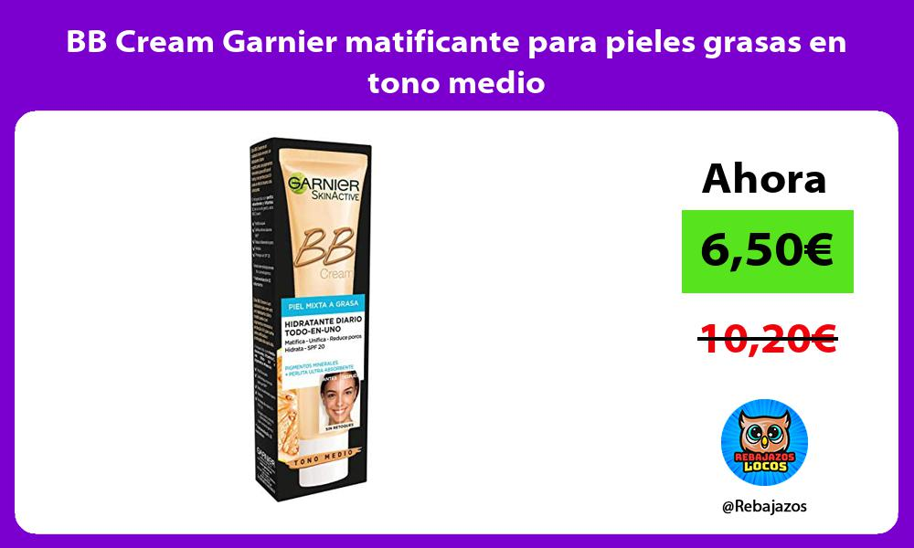 BB Cream Garnier matificante para pieles grasas en tono medio