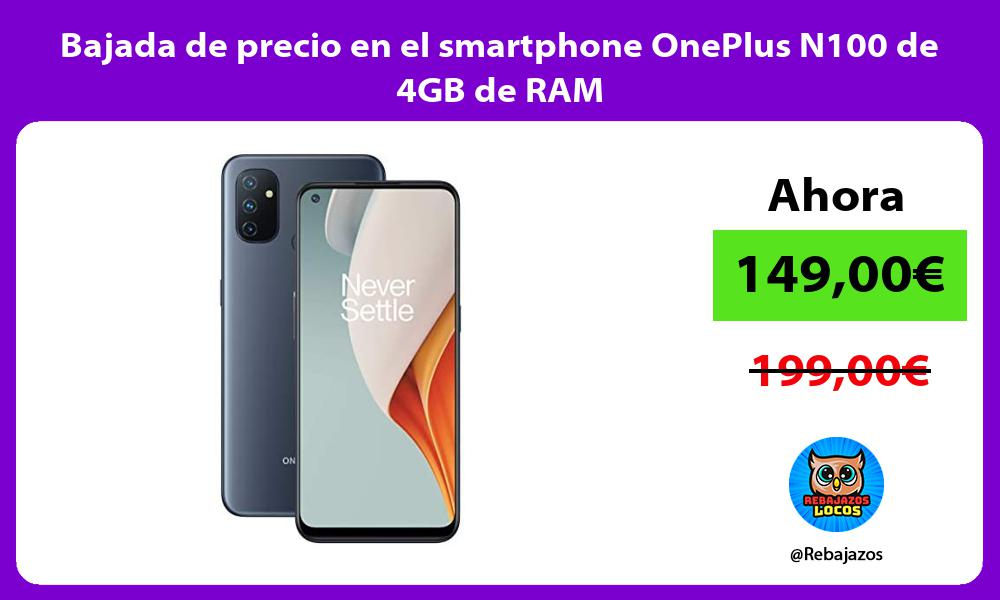 Bajada de precio en el smartphone OnePlus N100 de 4GB de RAM