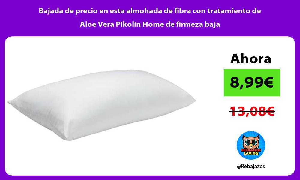 Bajada de precio en esta almohada de fibra con tratamiento de Aloe Vera Pikolin Home de firmeza baja
