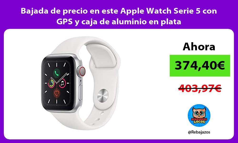 Bajada de precio en este Apple Watch Serie 5 con GPS y caja de aluminio en plata