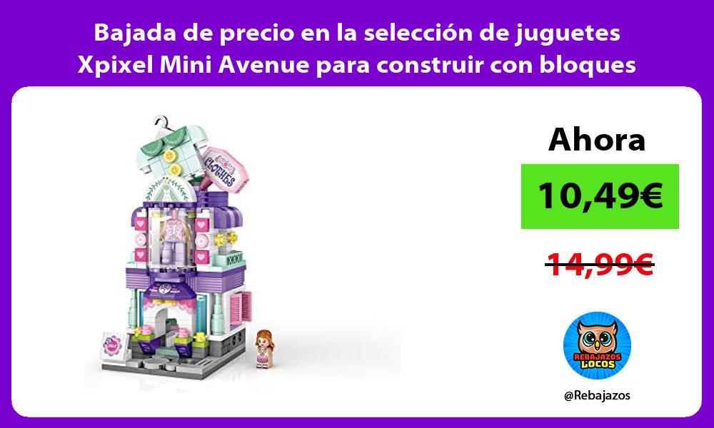 Bajada de precio en la seleccion de juguetes Xpixel Mini Avenue para construir con bloques