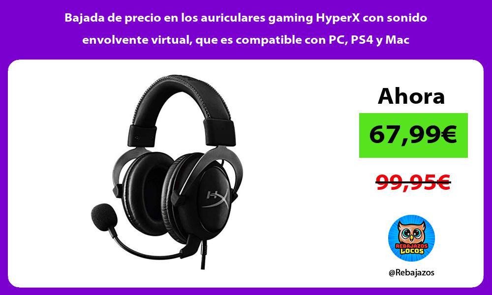 Bajada de precio en los auriculares gaming HyperX con sonido envolvente virtual que es compatible con PC PS4 y Mac