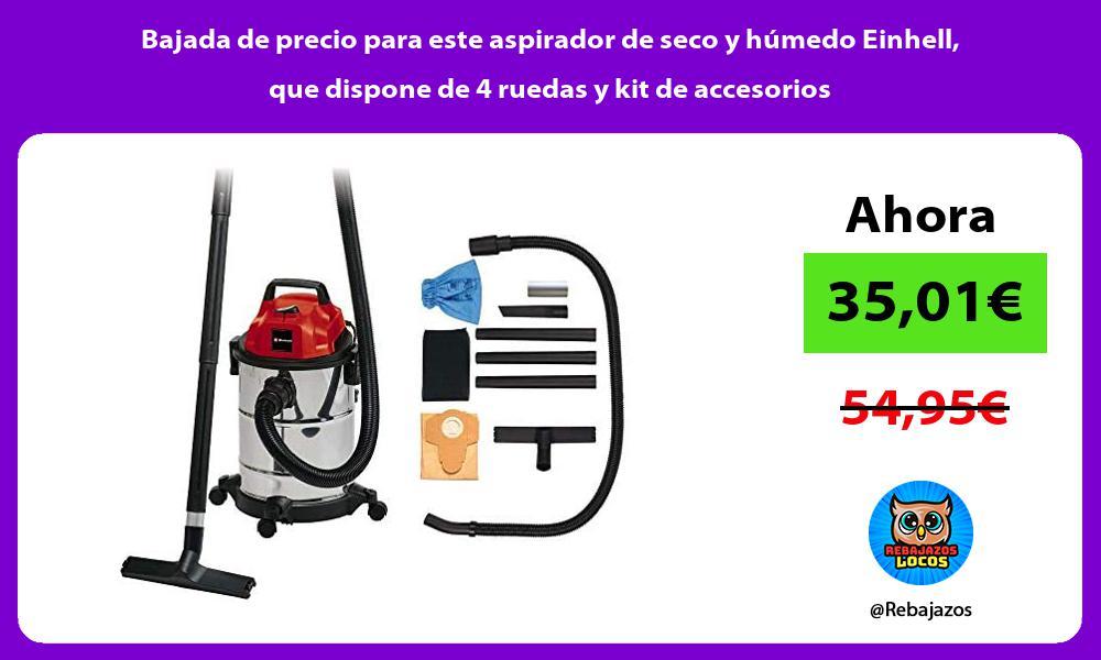 Bajada de precio para este aspirador de seco y humedo Einhell que dispone de 4 ruedas y kit de accesorios