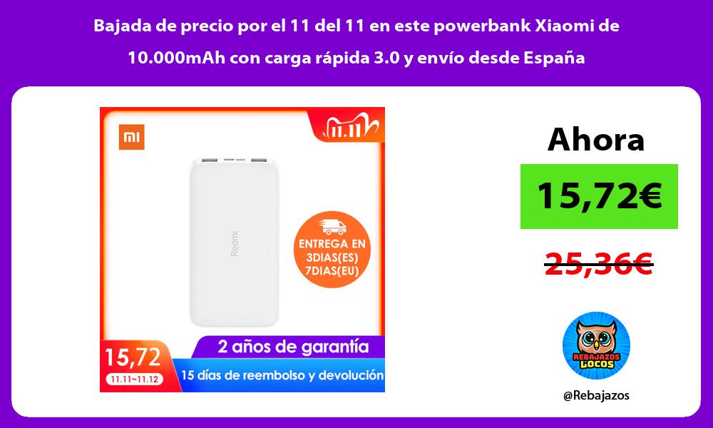 Bajada de precio por el 11 del 11 en este powerbank Xiaomi de 10 000mAh con carga rapida 3 0 y envio desde Espana
