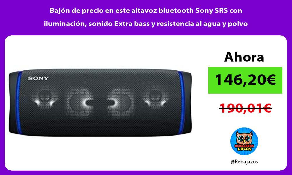 Bajon de precio en este altavoz bluetooth Sony SRS con iluminacion sonido Extra bass y resistencia al agua y polvo