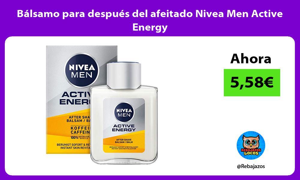 Balsamo para despues del afeitado Nivea Men Active Energy