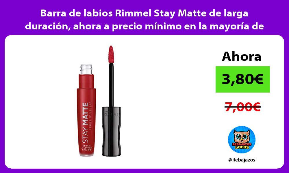 Barra de labios Rimmel Stay Matte de larga duracion ahora a precio minimo en la mayoria de tonos