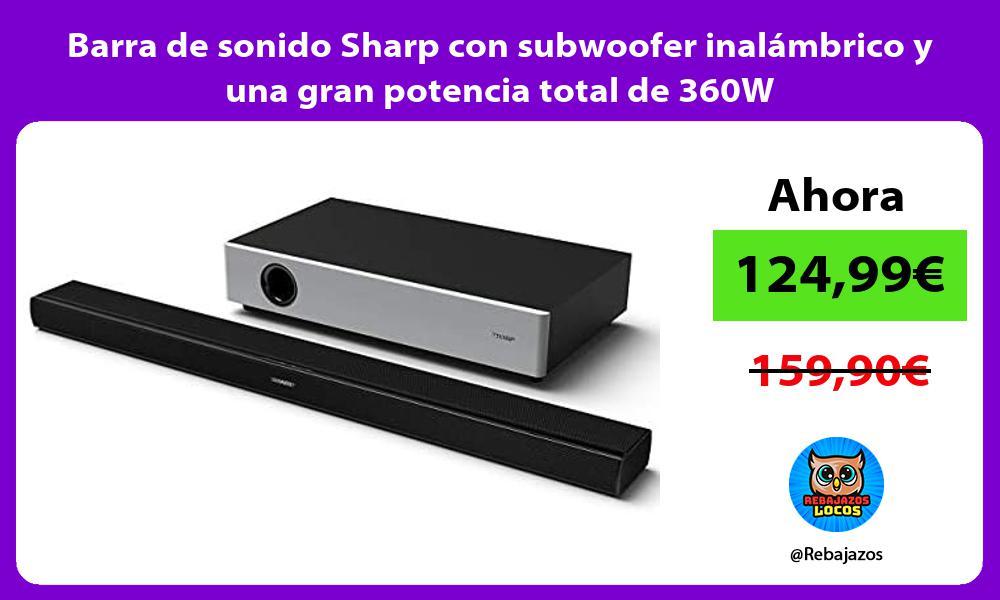 Barra de sonido Sharp con subwoofer inalambrico y una gran potencia total de 360W