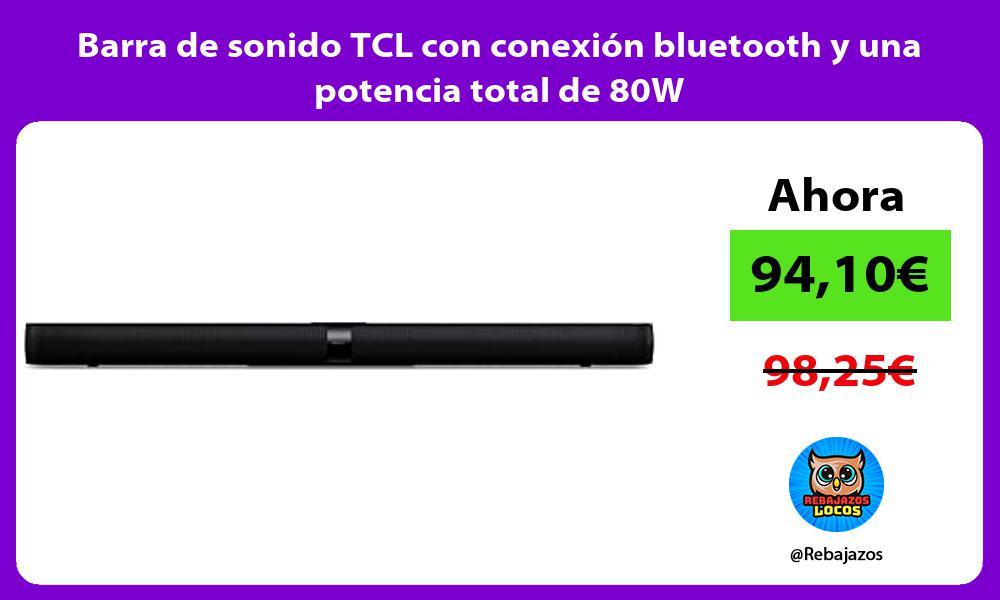 Barra de sonido TCL con conexion bluetooth y una potencia total de 80W