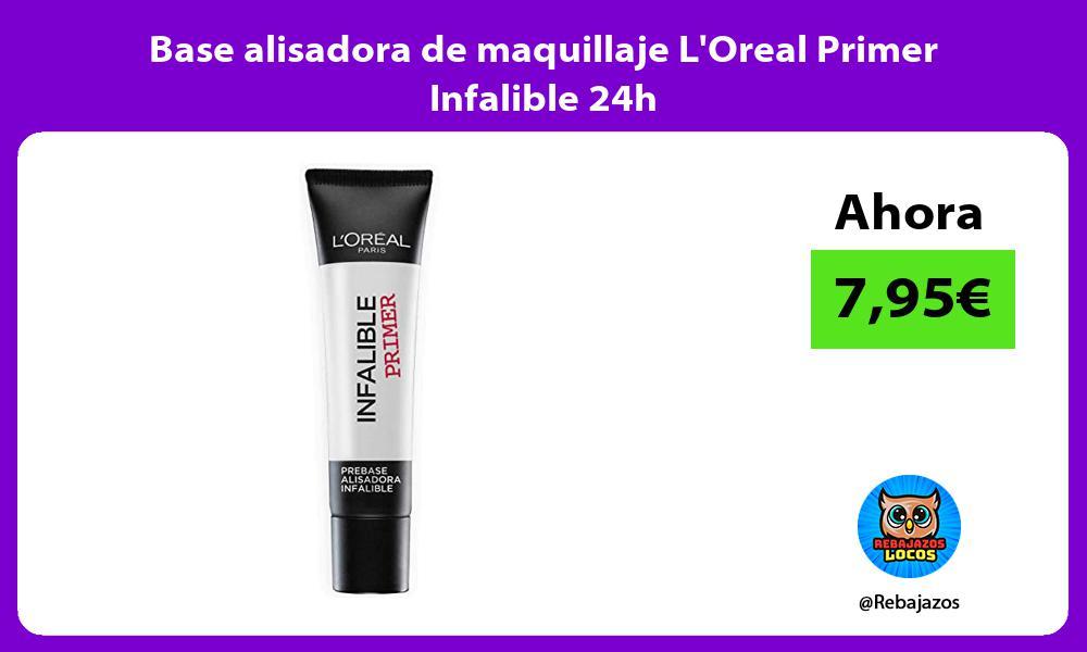 Base alisadora de maquillaje LOreal Primer Infalible 24h