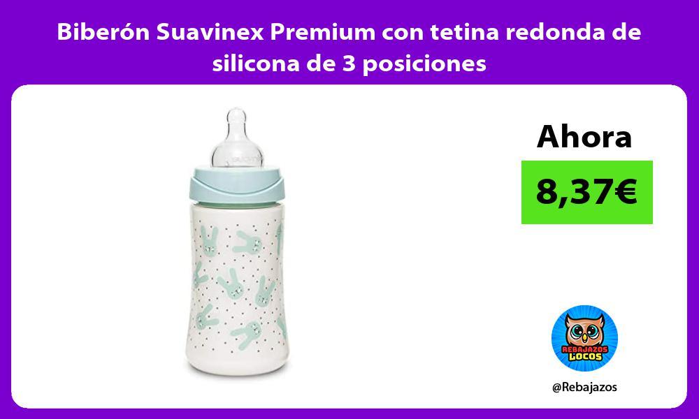 Biberon Suavinex Premium con tetina redonda de silicona de 3 posiciones
