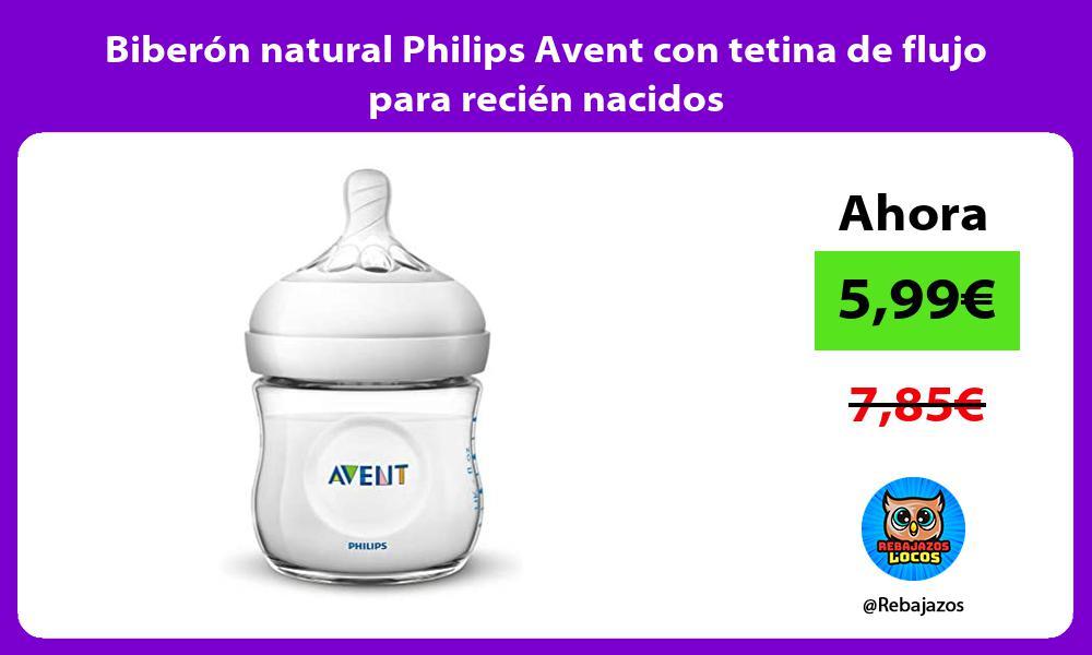 Biberon natural Philips Avent con tetina de flujo para recien nacidos