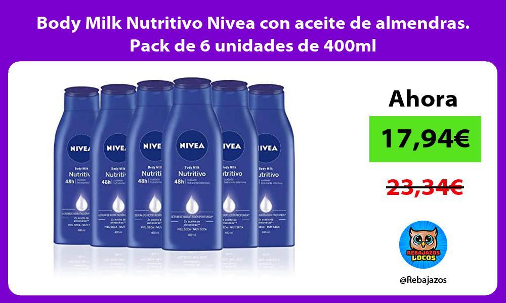 Body Milk Nutritivo Nivea con aceite de almendras Pack de 6 unidades de 400ml