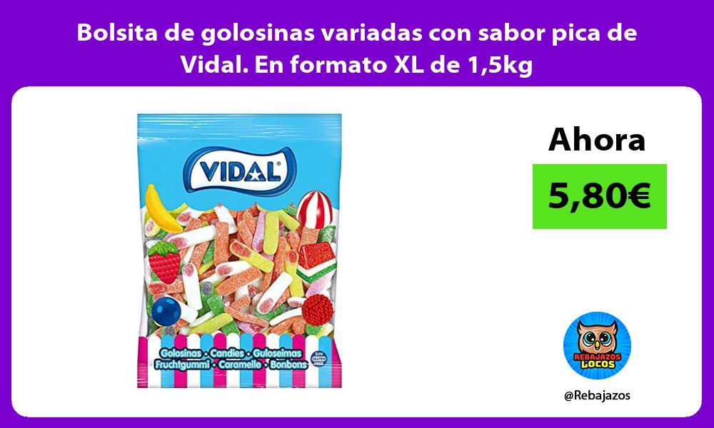 Bolsita de golosinas variadas con sabor pica de Vidal En formato XL de 15kg