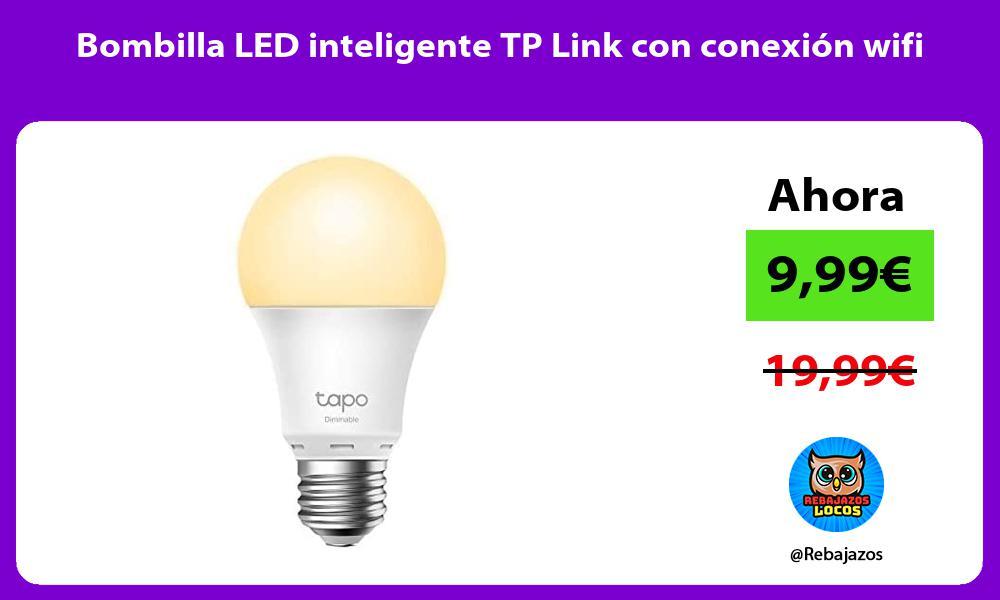 Bombilla LED inteligente TP Link con conexion wifi