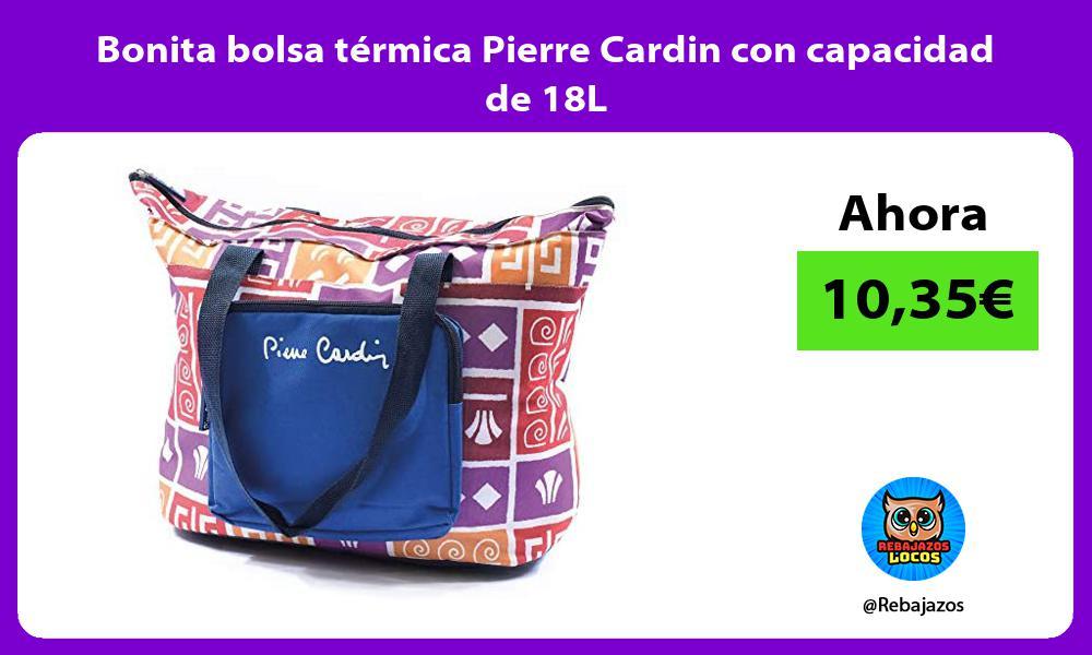 Bonita bolsa termica Pierre Cardin con capacidad de 18L