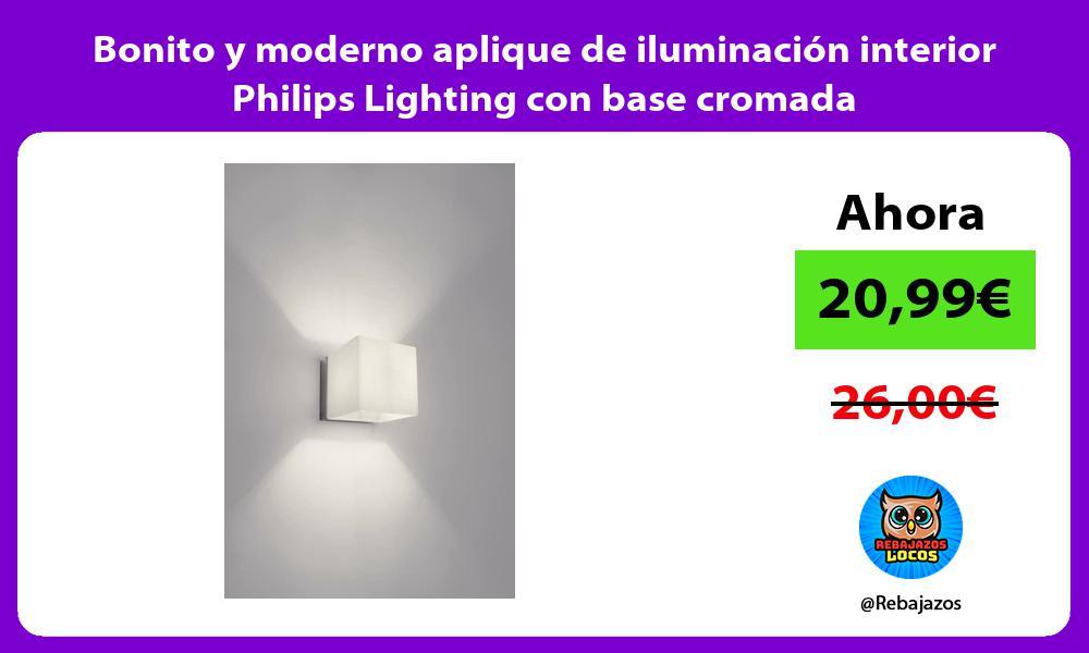 Bonito y moderno aplique de iluminacion interior Philips Lighting con base cromada