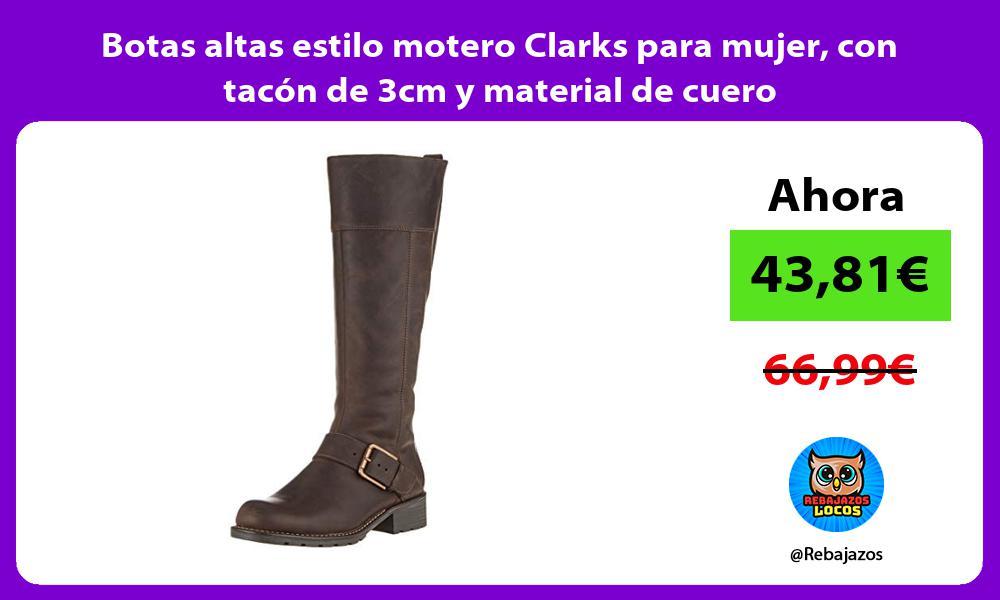 Botas altas estilo motero Clarks para mujer con tacon de 3cm y material de cuero