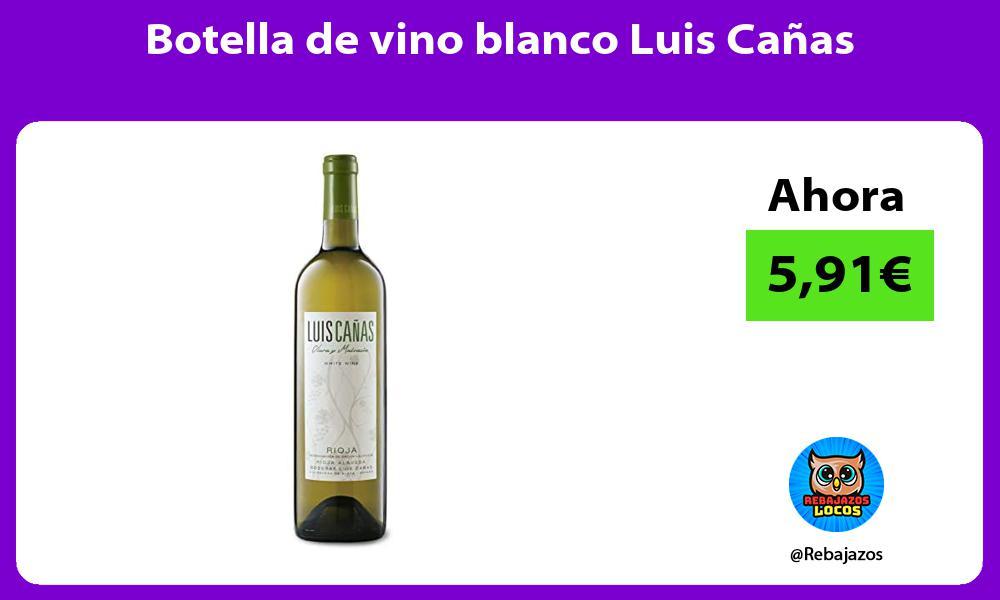 Botella de vino blanco Luis Canas