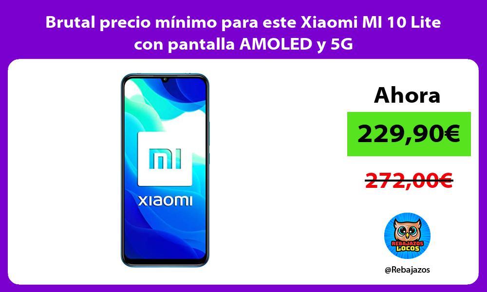 Brutal precio minimo para este Xiaomi MI 10 Lite con pantalla AMOLED y 5G