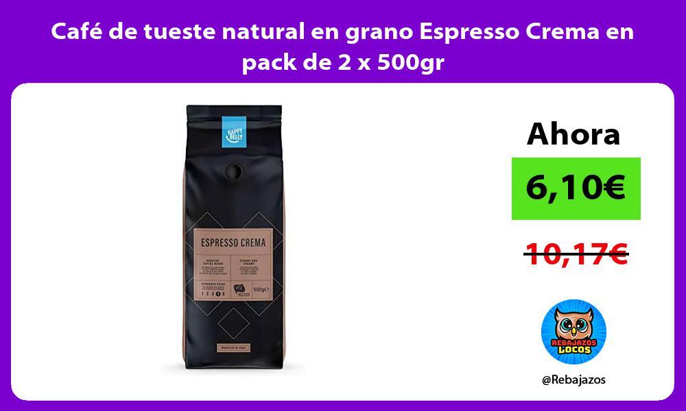 Cafe de tueste natural en grano Espresso Crema en pack de 2 x 500gr