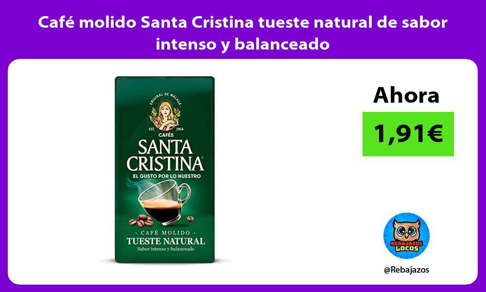 Cafe molido Santa Cristina tueste natural de sabor intenso y balanceado