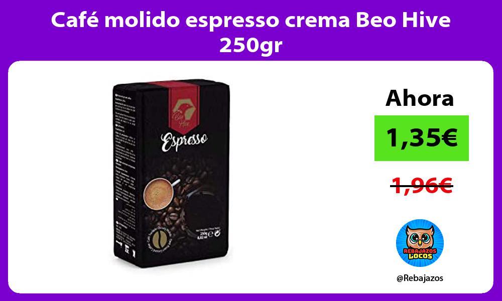 Cafe molido espresso crema Beo Hive 250gr