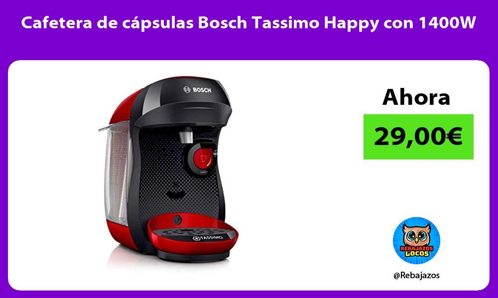 Cafetera de capsulas Bosch Tassimo Happy con 1400W