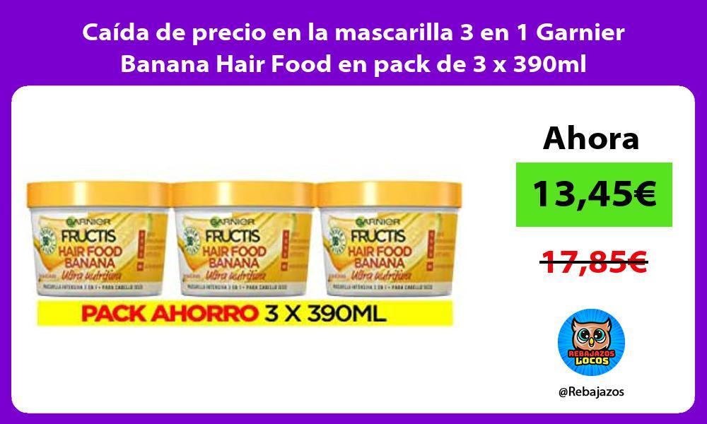 Caida de precio en la mascarilla 3 en 1 Garnier Banana Hair Food en pack de 3 x 390ml