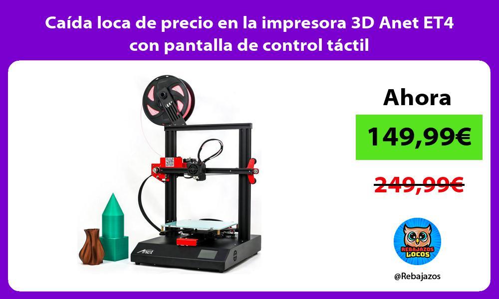 Caida loca de precio en la impresora 3D Anet ET4 con pantalla de control tactil