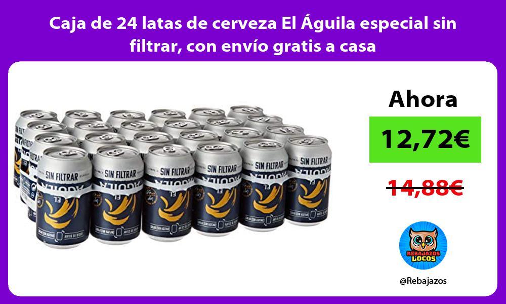 Caja de 24 latas de cerveza El Aguila especial sin filtrar con envio gratis a casa