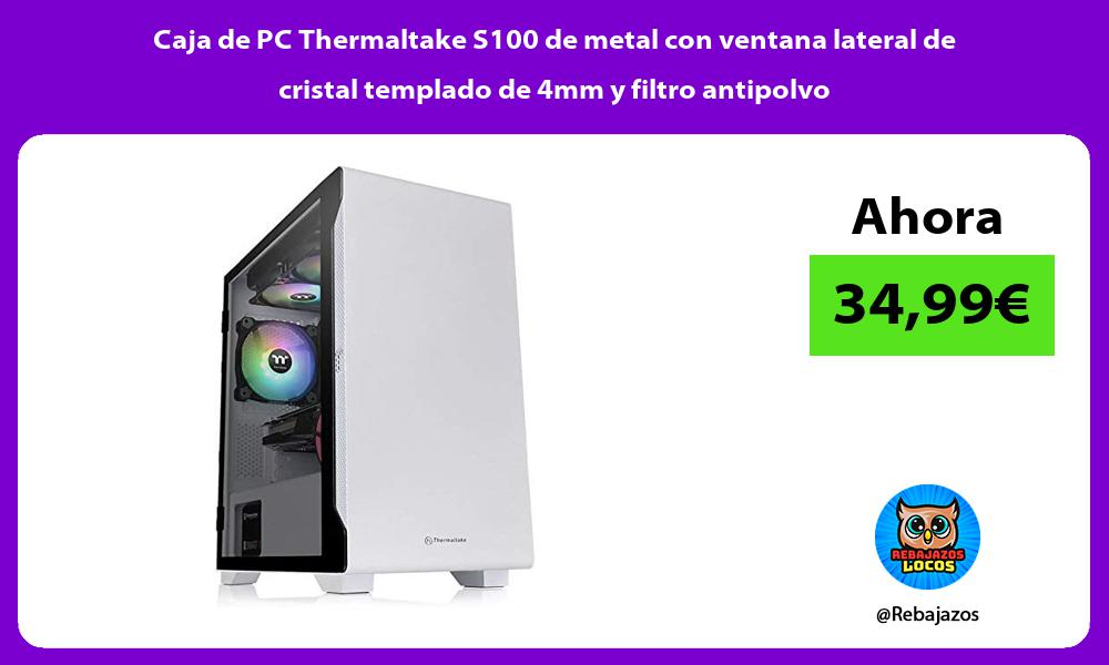Caja de PC Thermaltake S100 de metal con ventana lateral de cristal templado de 4mm y filtro antipolvo