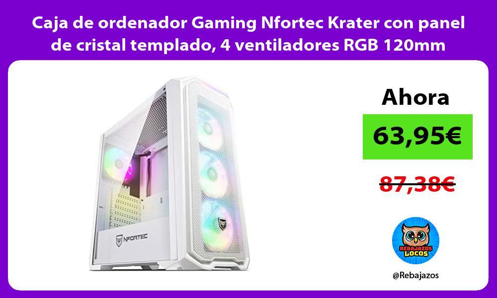 Caja de ordenador Gaming Nfortec Krater con panel de cristal templado 4 ventiladores RGB 120mm