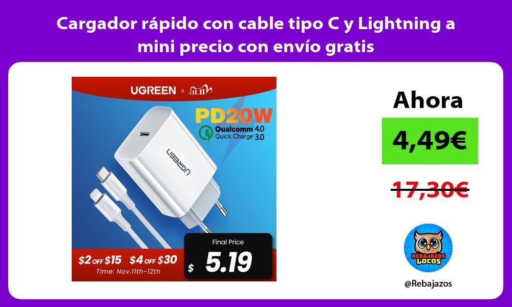Cargador rapido con cable tipo C y Lightning a mini precio con envio gratis