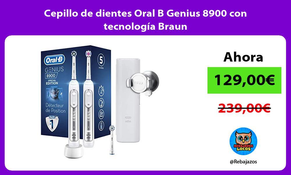 Cepillo de dientes Oral B Genius 8900 con tecnologia Braun