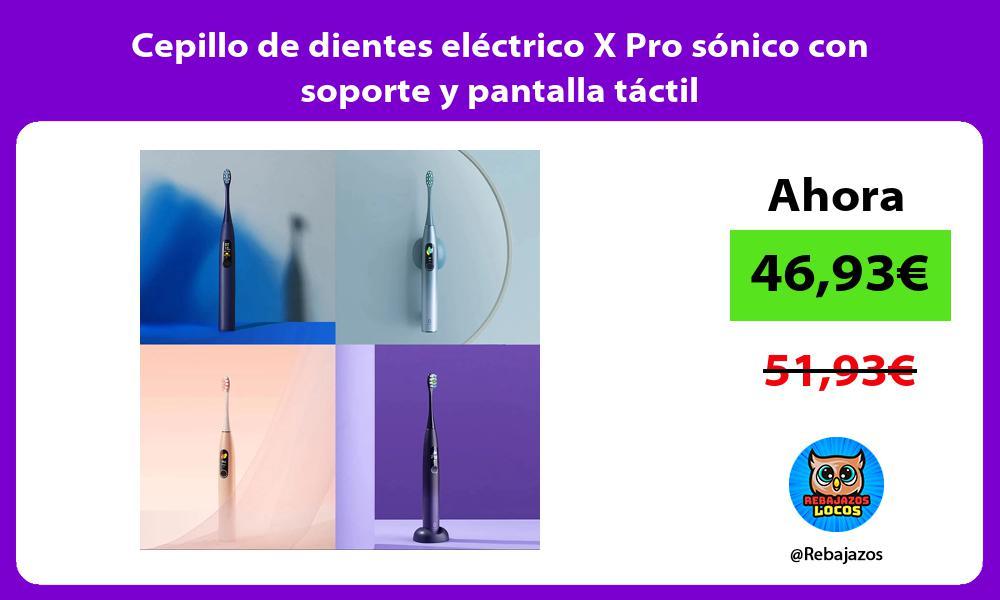 Cepillo de dientes electrico X Pro sonico con soporte y pantalla tactil